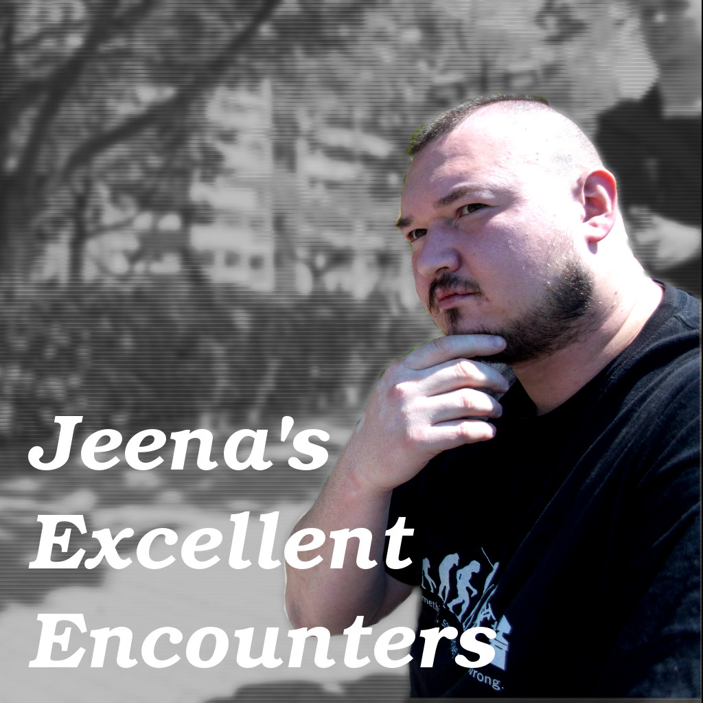 Jeena's Excellent Encounters